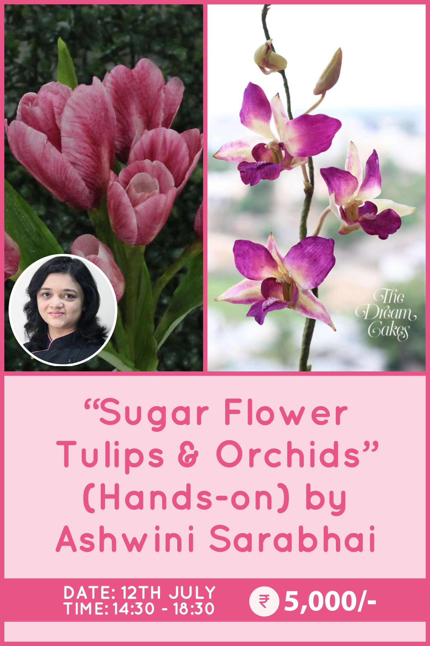 Sugar Flower Tulips & Orchids by Ashwini Sarabhai